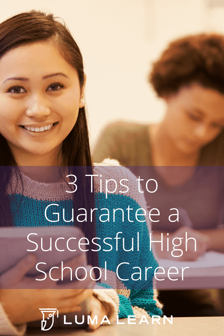These 3 tips will help your high school student have a successful high school career. Luma Learn online course marketplace has a wide selection of high school courses that you can start today. #highschoolcourse #highschooleducation #onlineeducation #lumalearn #onlinecoursemarketplace