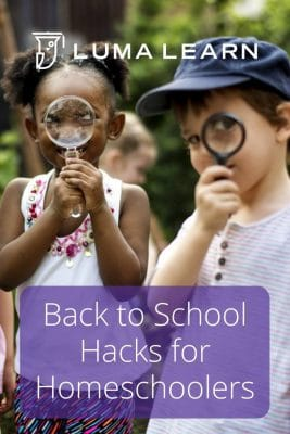 It's back to school time for homeschool families. These back to school hacks for homeschoolers will help you make sure your school year gets off to a success from the very beginning. #backtoschool #homeschool #lumalearn #onlineeducation