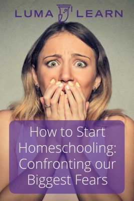 How to Start Homeschooling_ Confronting our Biggest Fears